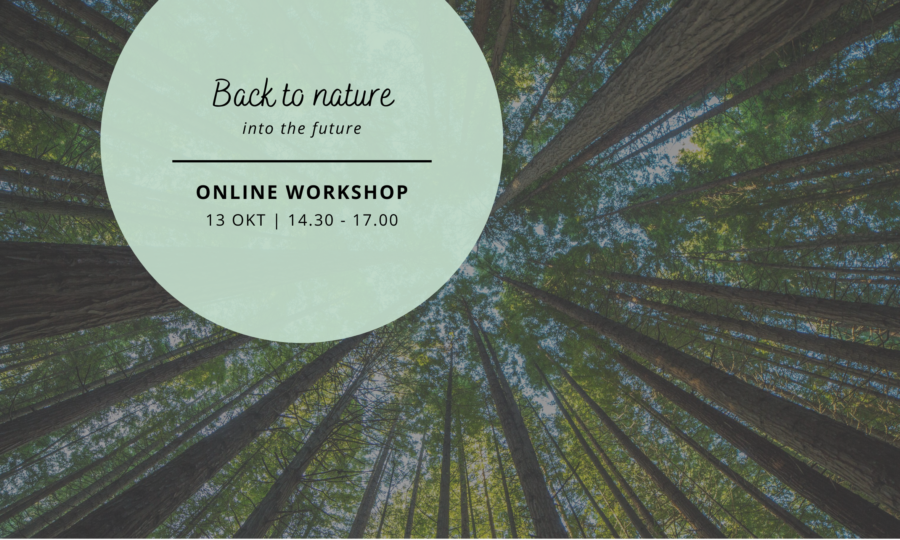 Online workshop: 'Back to Nature into the future'
